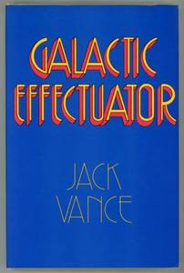 Galactic Effectuator - Jack Vance First Edition (14th & Main) for sale  Seattle