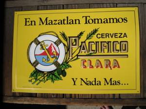 En Mazatlan Tomamos Cerveza PACIFICO Clara Beer Liquor Metal Sign Old (swboise) for sale